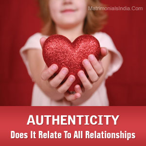 Authenticity – Does It Relate To All Relationships