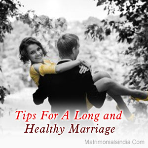 Tips For A Long and Healthy Marriage