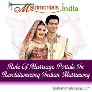 Role Of Marriage Portals In Revolutionizing Indian Matrimony