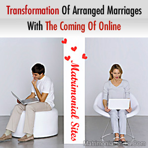 Transformation Of Arranged Marriages With The Coming Of Online Matrimonial Sites