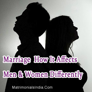 Marriage – How It Affects Men & Women Differently