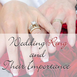 Wedding Rings & Their Importance